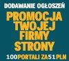 Dodawanie OGŁOSZEŃ do wielu portali / tylko 51 PLN ZA 100 PORTALI / Wystawiamy faktury